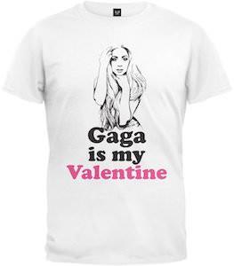Gaga Is My Valentine T-Shirt
