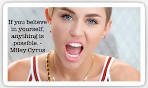 Miley Cyrus Quote Sticker