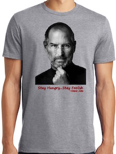 Steve Jobs Stay Hungry Stay Foolish T-Shirt