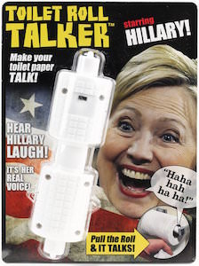 Hillary Clinton Toilet Roll Talker