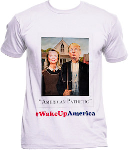 Hillary Clinton And Donald Trump America Pathetic T-Shirt