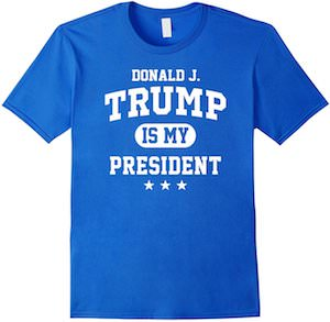 Donald J Trump Is My President T-Shirt