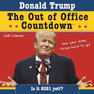 2018 Donald Trump Out Of Office Countdown Wall Calendar