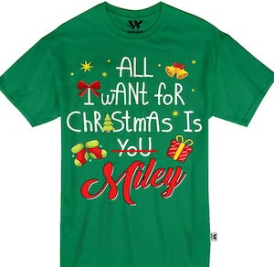 All I Want For Christmas Is Miley T-Shirt