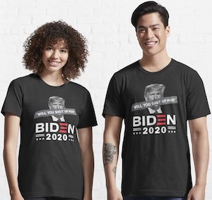 Biden Shut Up Trump T-Shirt