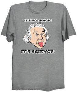Einstein It's Not Magic It's Science! T-Shirt